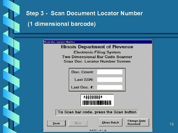 Step 3 - Scan Document Locator Number (1 dimensional barcode) 13