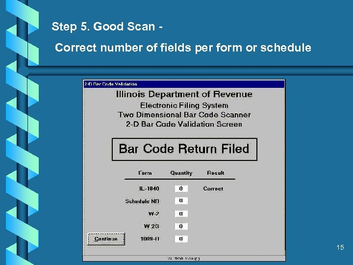 Step 5. Good Scan Correct number of fields per form or schedule 15