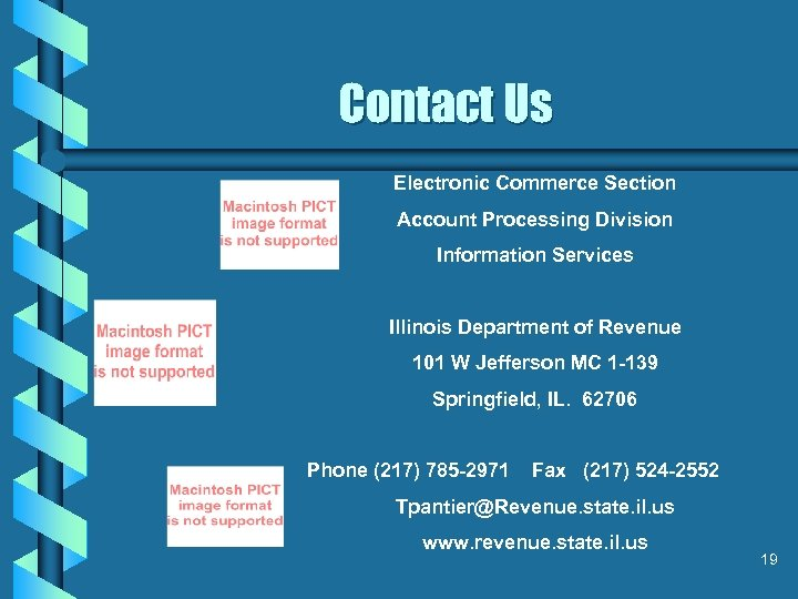 Contact Us Electronic Commerce Section Account Processing Division Information Services Illinois Department of Revenue