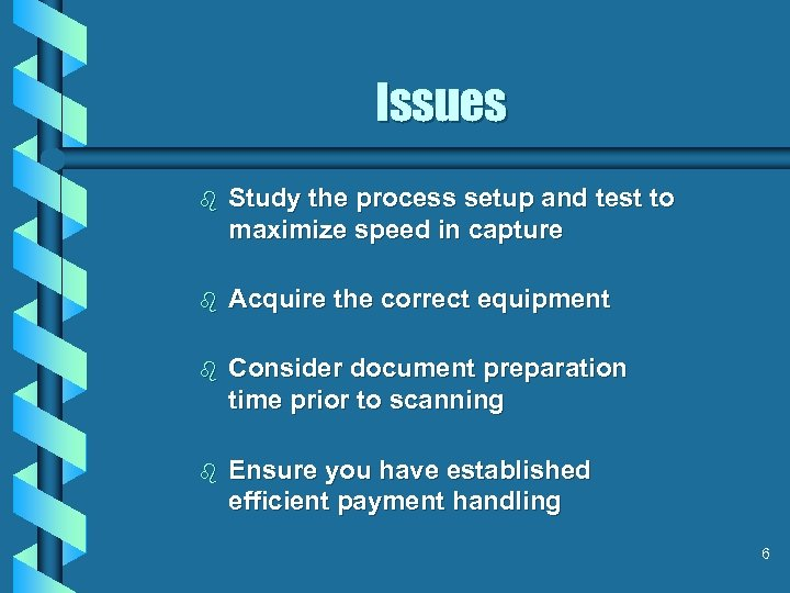 Issues b Study the process setup and test to maximize speed in capture b