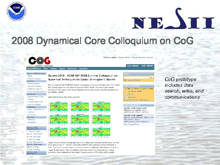 2008 Dynamical Core Colloquium on Co. G prototype includes data search, wikis, and communications