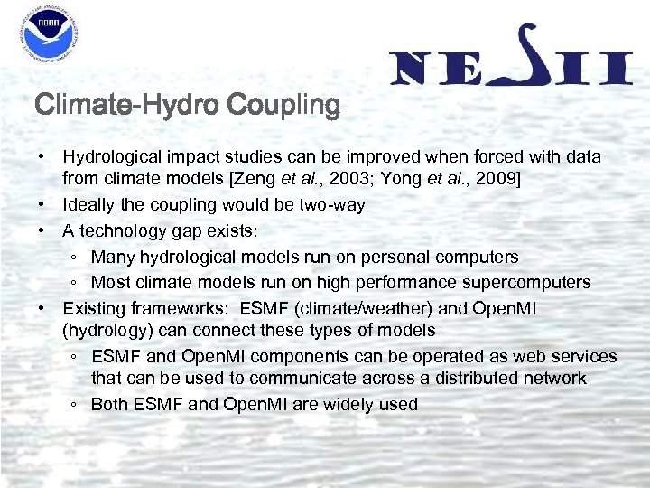 Climate-Hydro Coupling • Hydrological impact studies can be improved when forced with data from