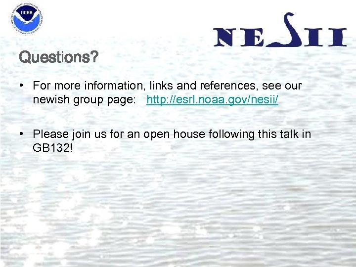 Questions? • For more information, links and references, see our newish group page: http: