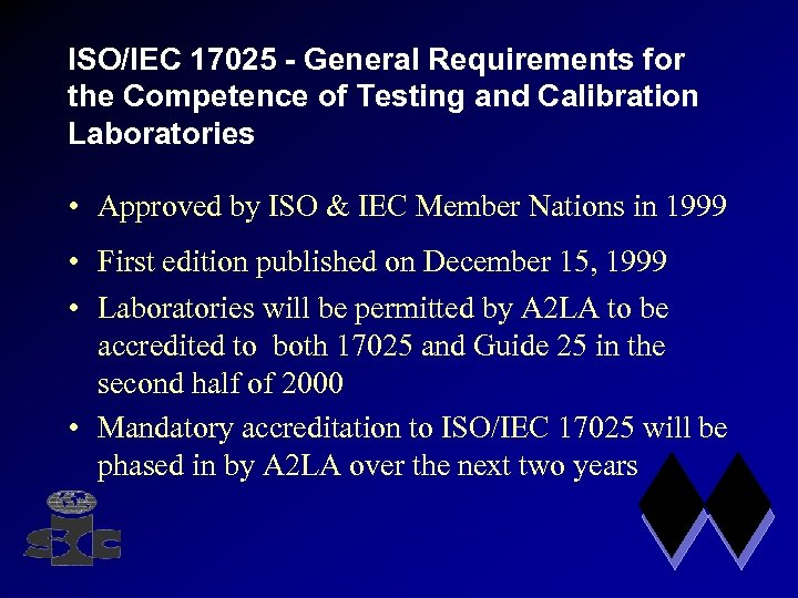 ISO/IEC 17025 - General Requirements for the Competence of Testing and Calibration Laboratories •