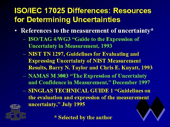 ISO/IEC 17025 Differences: Resources for Determining Uncertainties • References to the measurement of uncertainty*