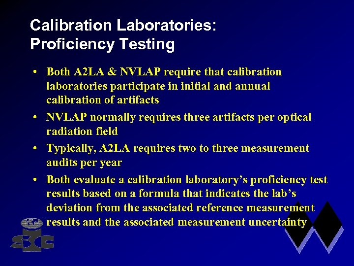 Calibration Laboratories: Proficiency Testing • Both A 2 LA & NVLAP require that calibration