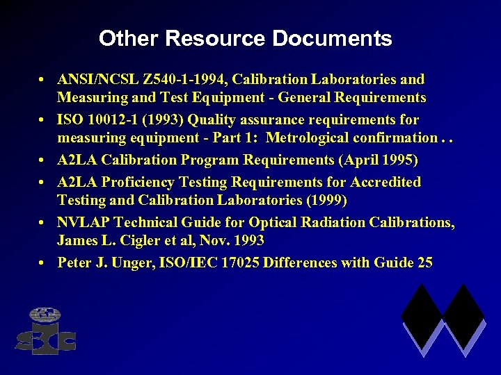 Other Resource Documents • ANSI/NCSL Z 540 -1 -1994, Calibration Laboratories and Measuring and