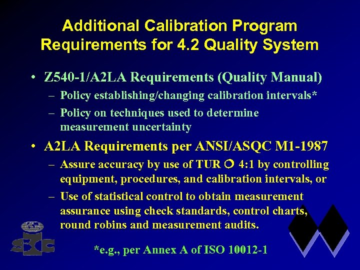 Additional Calibration Program Requirements for 4. 2 Quality System • Z 540 -1/A 2