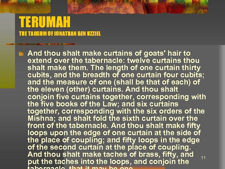 TERUMAH THE TARGUM OF JONATHAN BEN UZZIEL And thou shalt make curtains of goats'