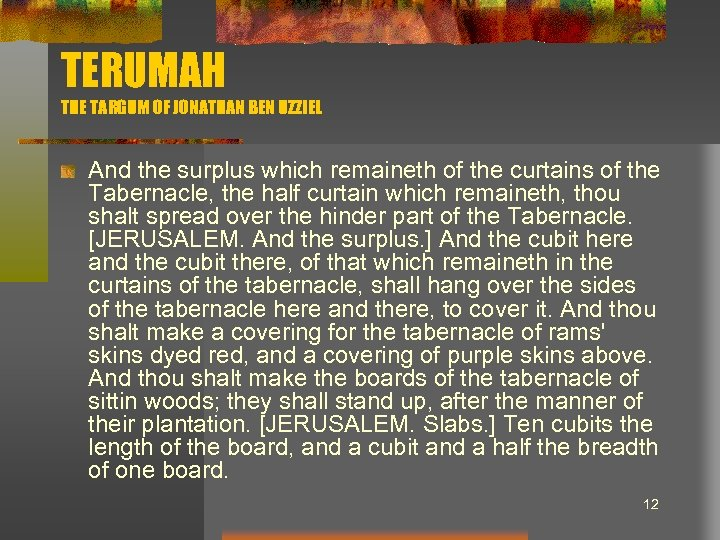 TERUMAH THE TARGUM OF JONATHAN BEN UZZIEL And the surplus which remaineth of the