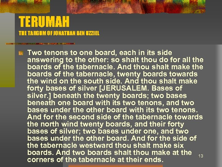 TERUMAH THE TARGUM OF JONATHAN BEN UZZIEL Two tenons to one board, each in