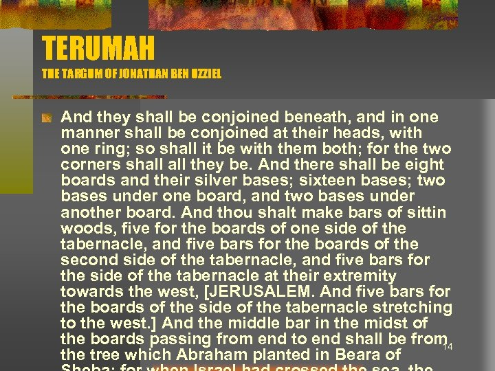 TERUMAH THE TARGUM OF JONATHAN BEN UZZIEL And they shall be conjoined beneath, and