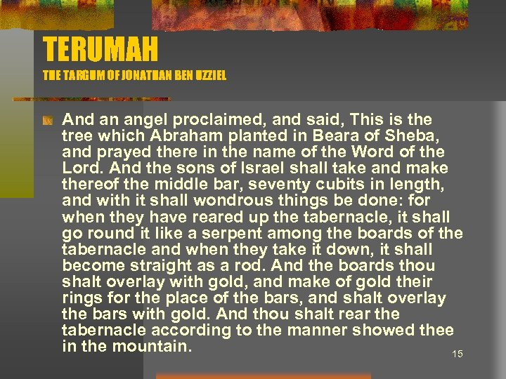 TERUMAH THE TARGUM OF JONATHAN BEN UZZIEL And an angel proclaimed, and said, This