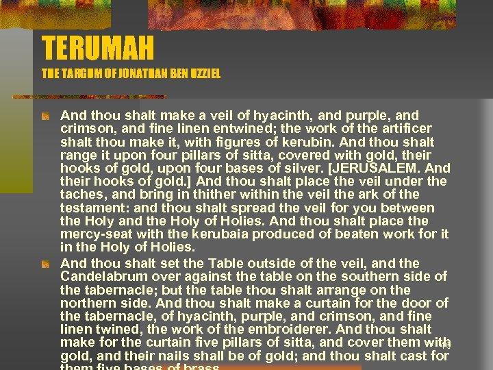 TERUMAH THE TARGUM OF JONATHAN BEN UZZIEL And thou shalt make a veil of