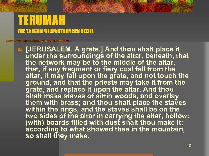 TERUMAH THE TARGUM OF JONATHAN BEN UZZIEL [JERUSALEM. A grate. ] And thou shalt