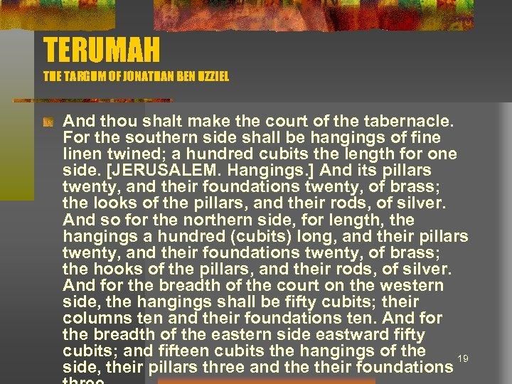 TERUMAH THE TARGUM OF JONATHAN BEN UZZIEL And thou shalt make the court of