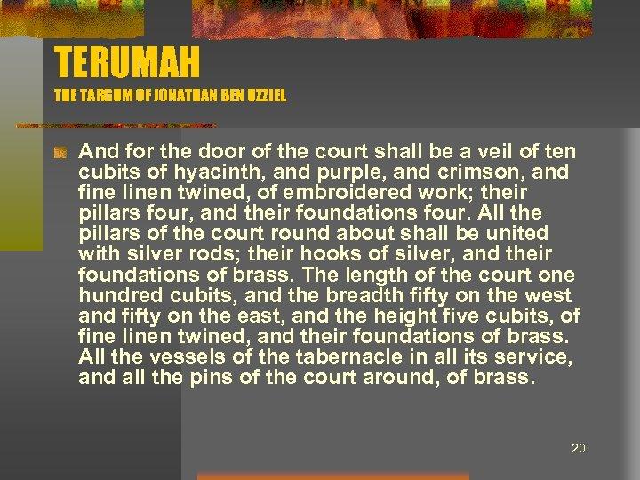 TERUMAH THE TARGUM OF JONATHAN BEN UZZIEL And for the door of the court