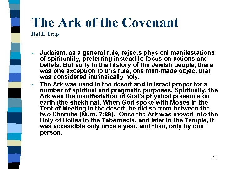 The Ark of the Covenant Rat L Trap • • Judaism, as a general
