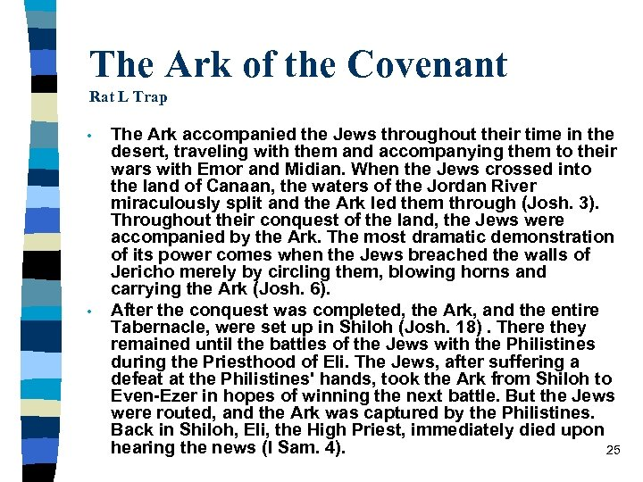 The Ark of the Covenant Rat L Trap • • The Ark accompanied the
