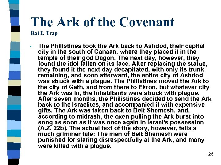 The Ark of the Covenant Rat L Trap • The Philistines took the Ark