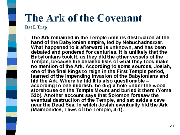 The Ark of the Covenant Rat L Trap • The Ark remained in the