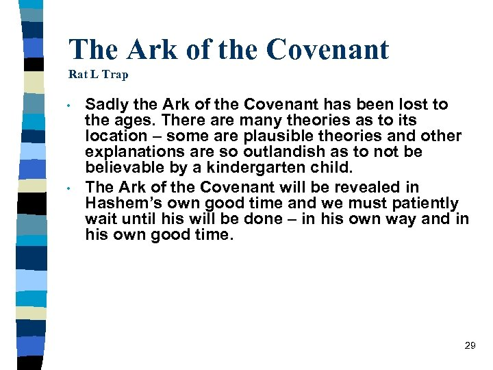 The Ark of the Covenant Rat L Trap • • Sadly the Ark of