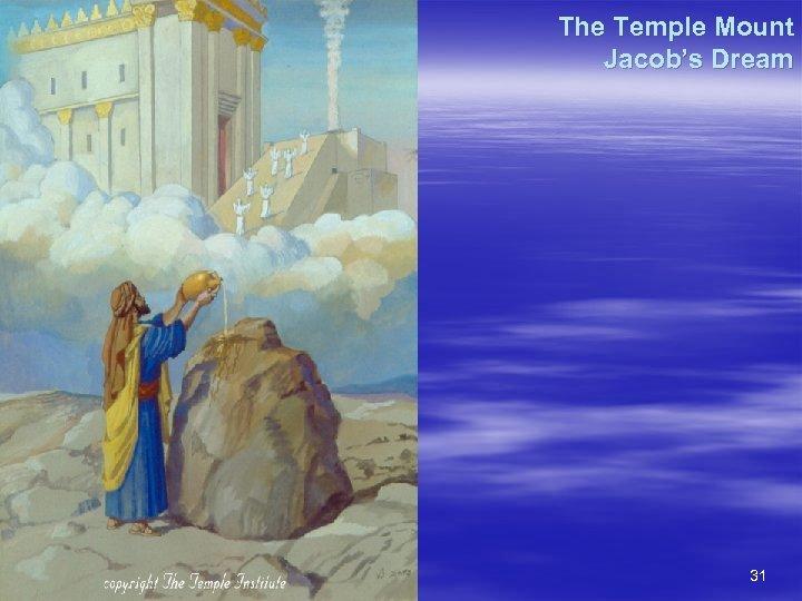 The Temple Mount Jacob's Dream 31