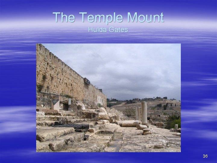 The Temple Mount Hulda Gates 36