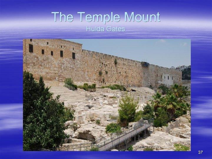 The Temple Mount Hulda Gates 37