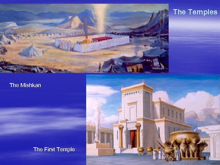 The Temples The Mishkan The First Temple 44