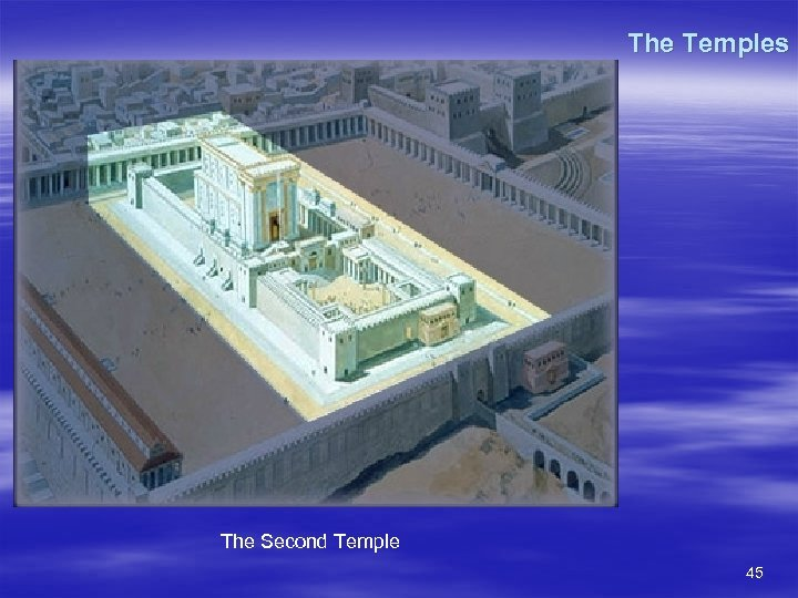 The Temples The Second Temple 45