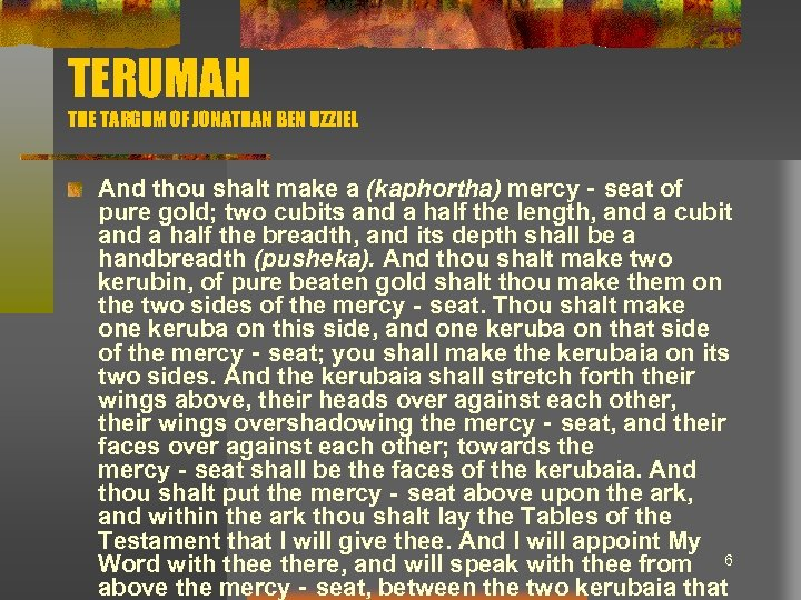 TERUMAH THE TARGUM OF JONATHAN BEN UZZIEL And thou shalt make a (kaphortha) mercy‐seat