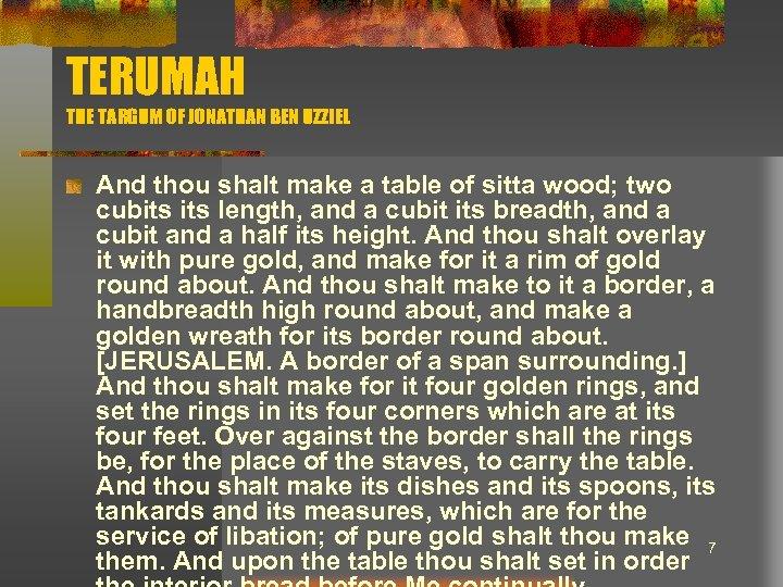 TERUMAH THE TARGUM OF JONATHAN BEN UZZIEL And thou shalt make a table of