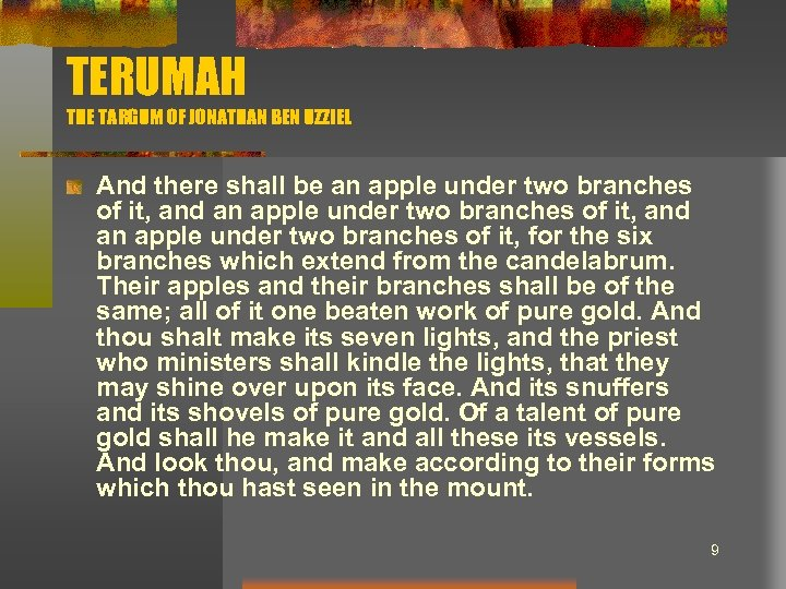 TERUMAH THE TARGUM OF JONATHAN BEN UZZIEL And there shall be an apple under