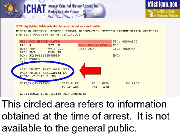 This circled area refers to information obtained at the time of arrest. It is