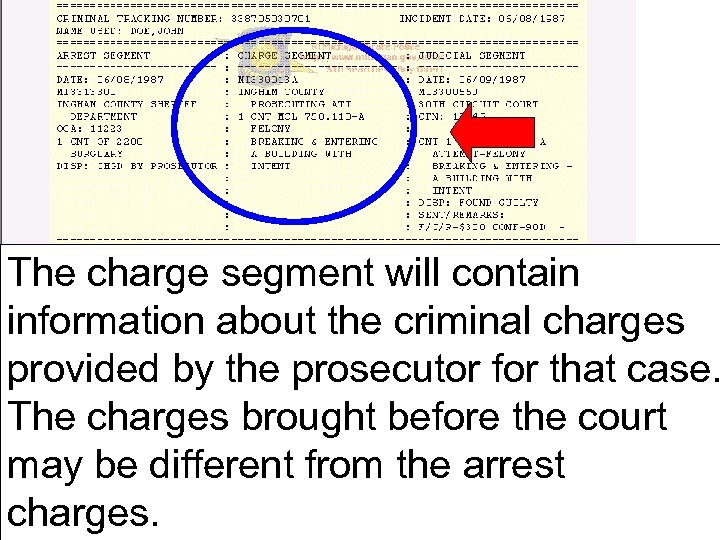 The charge segment will contain information about the criminal charges provided by the prosecutor