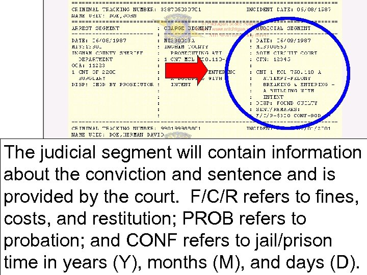 The judicial segment will contain information about the conviction and sentence and is provided