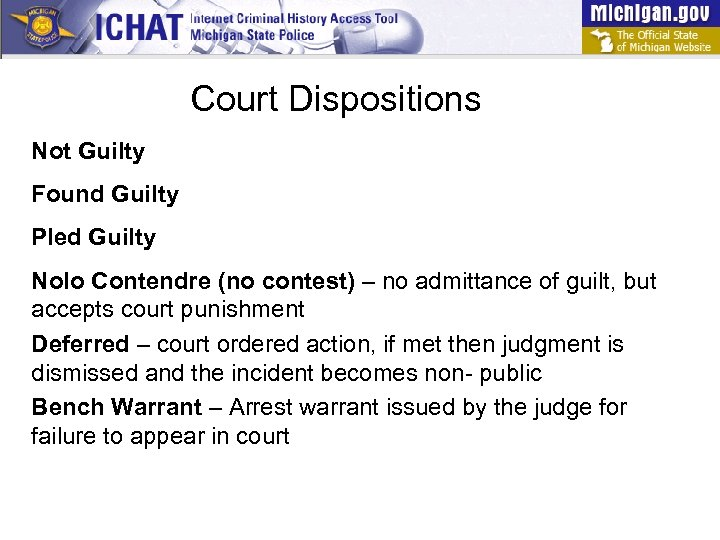 Court Dispositions Not Guilty Found Guilty Pled Guilty Nolo Contendre (no contest) – no