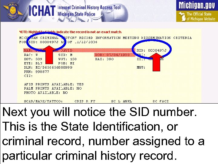 Next you will notice the SID number. This is the State Identification, or criminal
