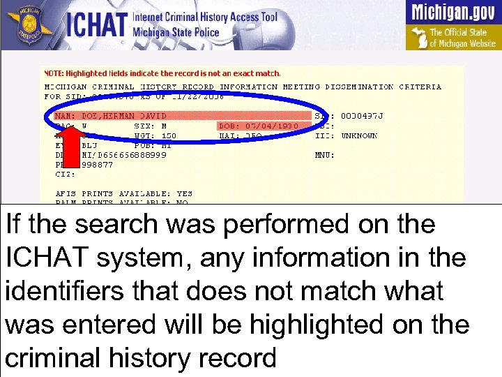 If the search was performed on the ICHAT system, any information in the identifiers