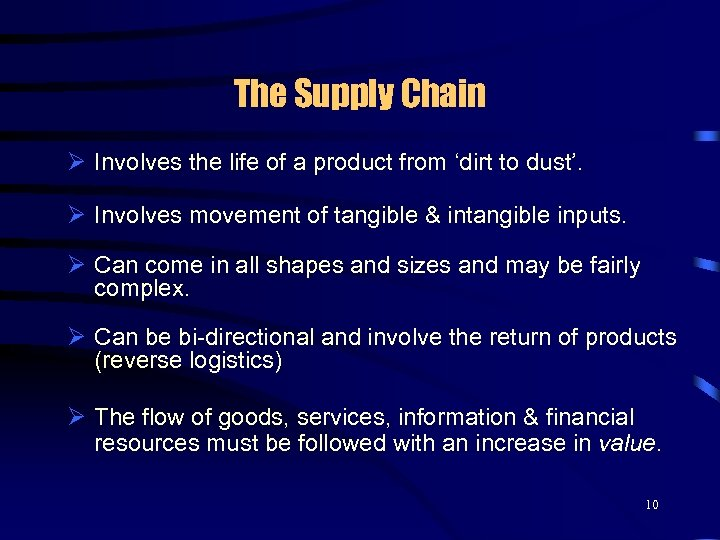 The Supply Chain Ø Involves the life of a product from 'dirt to dust'.