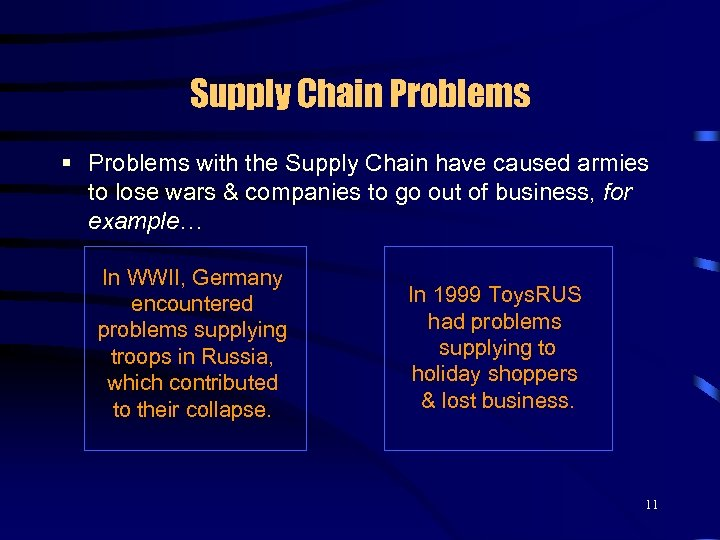 Supply Chain Problems § Problems with the Supply Chain have caused armies to lose