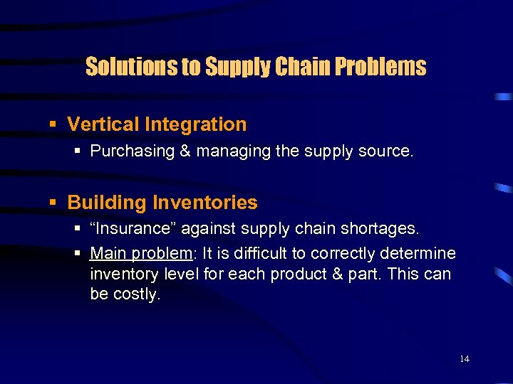 Solutions to Supply Chain Problems § Vertical Integration § Purchasing & managing the supply