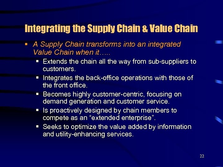 Integrating the Supply Chain & Value Chain § A Supply Chain transforms into an