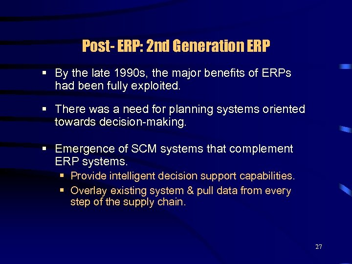 Post- ERP: 2 nd Generation ERP § By the late 1990 s, the major