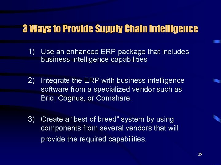 3 Ways to Provide Supply Chain Intelligence 1) Use an enhanced ERP package that