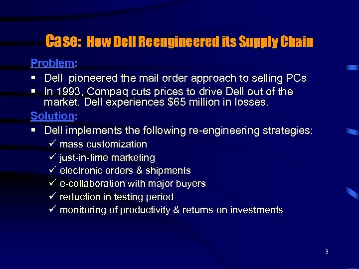 Case: How Dell Reengineered its Supply Chain Problem: § Dell pioneered the mail order