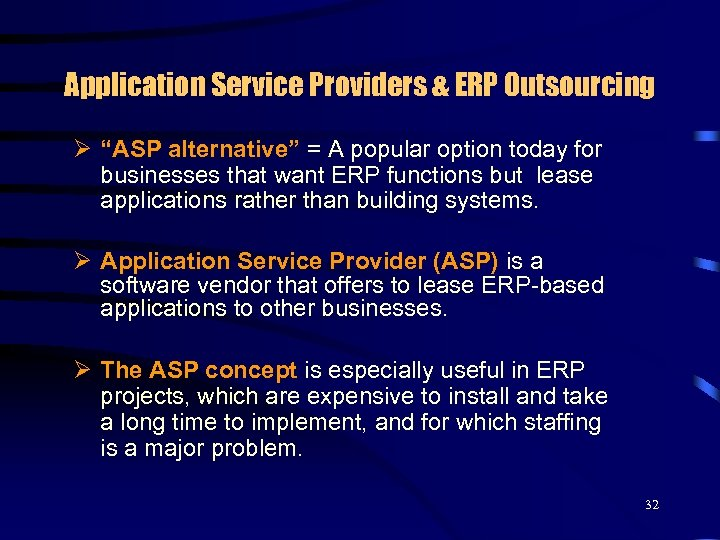 "Application Service Providers & ERP Outsourcing Ø ""ASP alternative"" = A popular option today"
