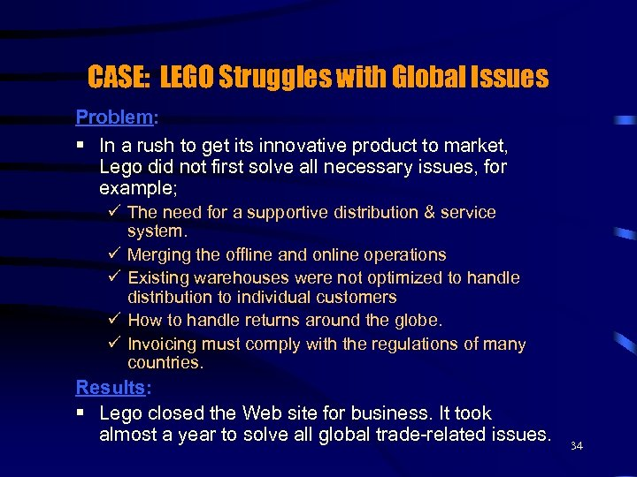 CASE: LEGO Struggles with Global Issues Problem: § In a rush to get its