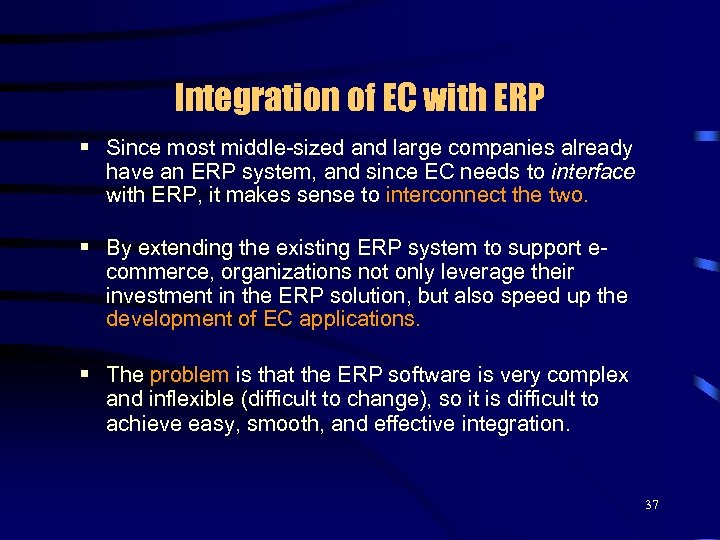 Integration of EC with ERP § Since most middle-sized and large companies already have
